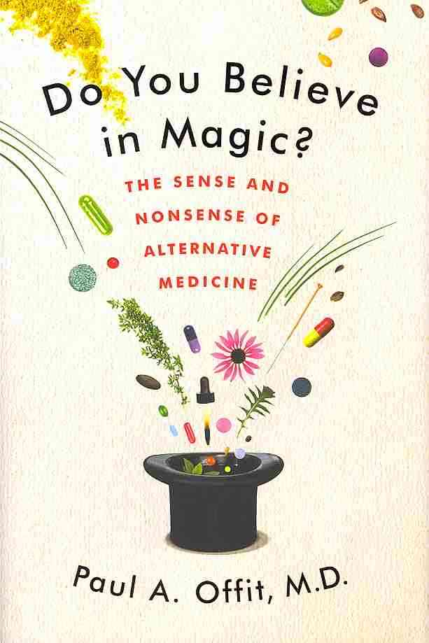 Do You Believe in Magic? By Offit, Paul A.