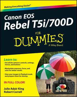 Canon Eos Rebel T5i / 700d for Dummies By King, Julie Adair/ Correll, Robert