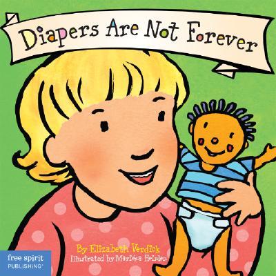 Diapers Are Not Forever By Verdick, Elizabeth/ Heinlen, Marieka (ILT)